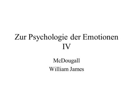 Zur Psychologie der Emotionen IV