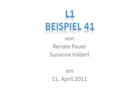 Von Renate Pauer Susanne Haberl am 11. April.2011.