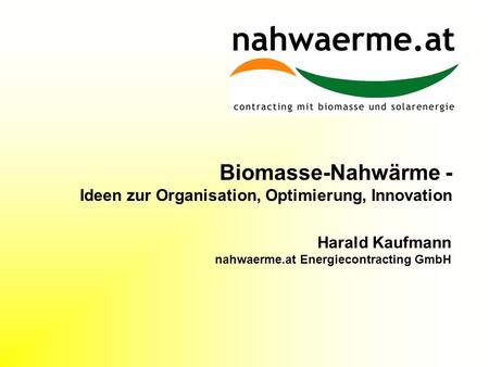 KAUFMANN Harald, nahwaerme.at Energiecontracting GmbH