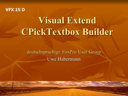 Visual Extend CPickTextbox Builder deutschsprachige FoxPro User Group Uwe Habermann VFX 15 D.