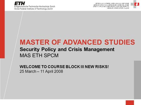 Eidgenössische Technische Hochschule Zürich Swiss Federal Institute of Technology Zurich MASTER OF ADVANCED STUDIES Security Policy and Crisis Management.