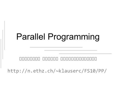 Parallel Programming Parallel Matrix Multiplication