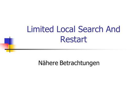 Limited Local Search And Restart Nähere Betrachtungen.