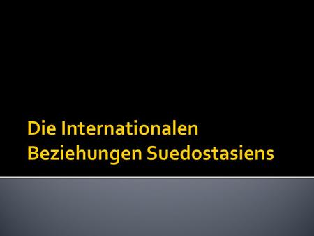 Die Internationalen Beziehungen Suedostasiens