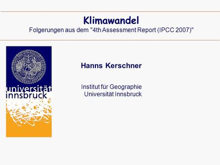Folgerungen aus dem 4th Assessment Report (IPCC 2007)