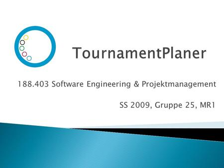 188.403 Software Engineering & Projektmanagement SS 2009, Gruppe 25, MR1.