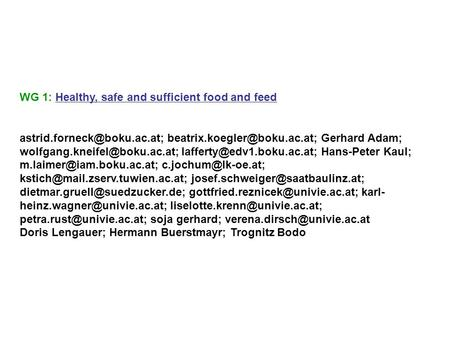 WG 1: Healthy, safe and sufficient food and feed  Gerhard Adam;