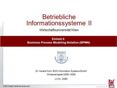 Einheit 5: Business Process Modeling Notation (BPMN)