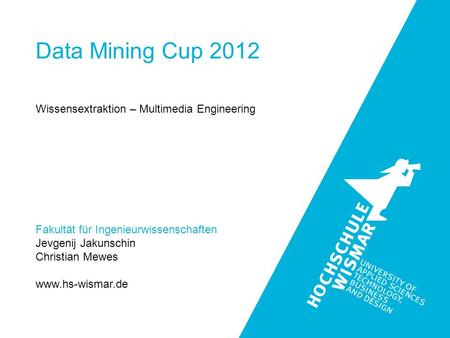 Data Mining Cup 2012 Wissensextraktion – Multimedia Engineering