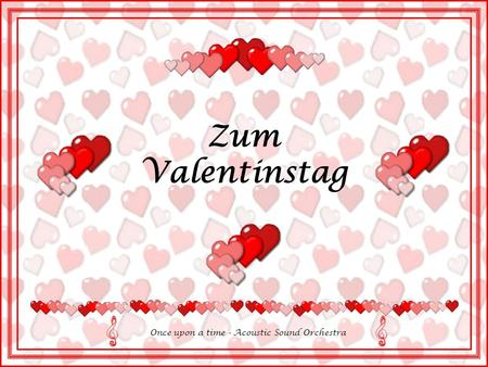 Zum Valentinstag Once upon a time - Acoustic Sound Orchestra.