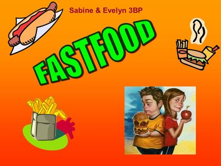 Sabine & Evelyn 3BP FASTFOOD.