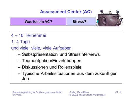 Assessment Center (AC)