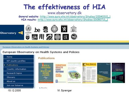 15.12.2005M. Sprenger The effektiveness of HIA General website: HIA results: The effektiveness of HIA  General website: