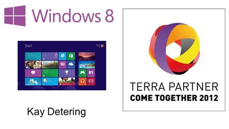 Kay Detering. Windows 8 Umfassende Cloud- Integration Basiert auf bewährtem Fundament Windows Store Performance Touchscreen, Maus & Tastatur Internet.