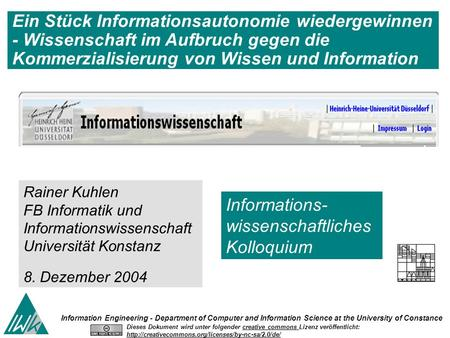 Information Engineering - Department of Computer and Information Science at the University of Constance Rainer Kuhlen FB Informatik und Informationswissenschaft.