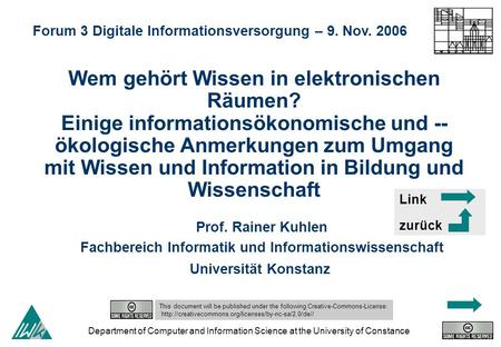 Department of Computer and Information Science at the University of Constance Wem gehört Wissen in elektronischen Räumen? Einige informationsökonomische.