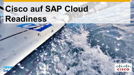 Cisco auf SAP Cloud Readiness. Überblick SAP Virtualization und Cloud Management.