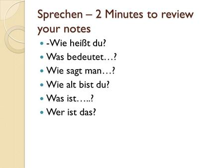 Sprechen – 2 Minutes to review your notes