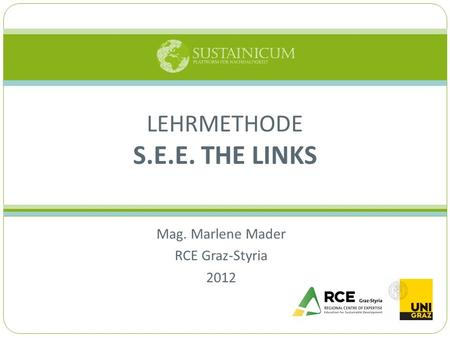 Mag. Marlene Mader RCE Graz-Styria 2012 LEHRMETHODE S.E.E. THE LINKS.