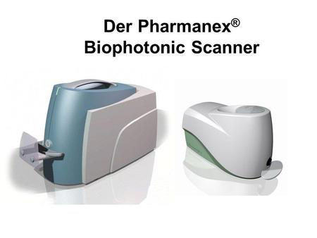 Der Pharmanex® Biophotonic Scanner