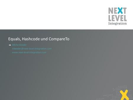 Equals, Hashcode und CompareTo Micha Kessler