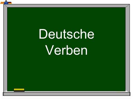 Deutsche Verben. Personal Pronouns ich iI er/sie/es he/she/it wir we ihr you pl. sie/Sie they/you formal du you.