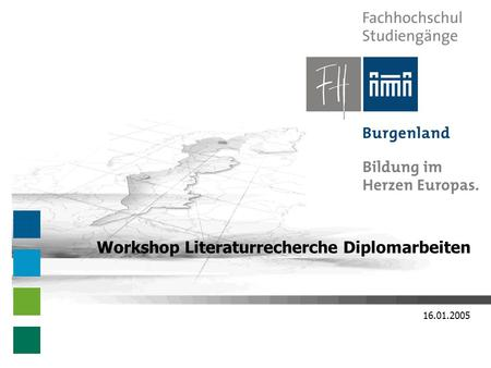 16.01.2005 Workshop Literaturrecherche Diplomarbeiten.