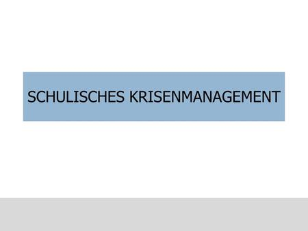 SCHULISCHES KRISENMANAGEMENT. Gruppeninterventionen.
