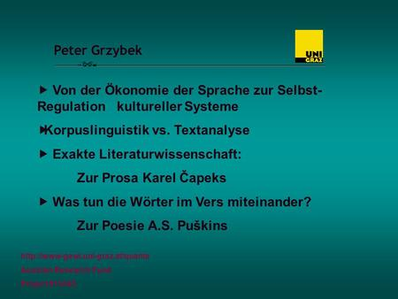 Peter Grzybek  Austrian Research Fund Project #15485 Von der Ökonomie der Sprache zur Selbst- Regulation kultureller.