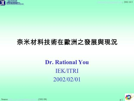 2001/10/5 p.1 Dr. Rational You IEK/ITRI 2002/02/01 Source:  (2001/09)http://www.materiaisnet.com.tw.