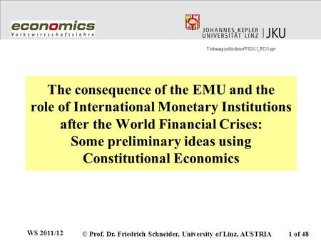 The consequence of the EMU and the role of International Monetary Institutions after the World Financial Crises: Some preliminary ideas using Constitutional.