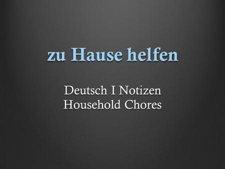 Deutsch I Notizen Household Chores