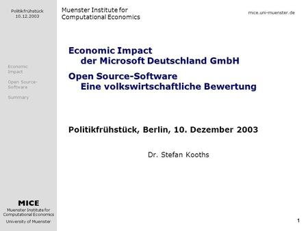 MICE Muenster Institute for Computational Economics University of Muenster Politikfrühstück 10.12.2003 1 Economic Impact der Microsoft Deutschland GmbH.