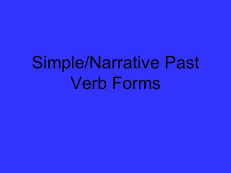 Simple/Narrative Past Verb Forms. to serve bedienen.