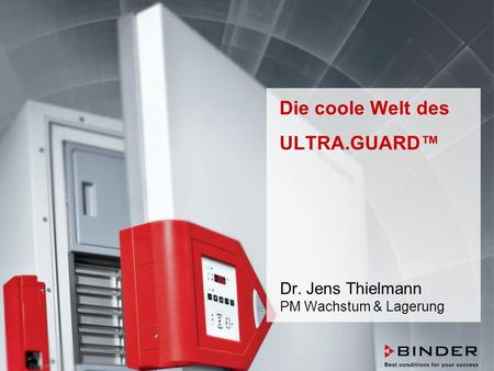 ULTRA.GUARD™ UF-V Series -86°C Ultra-Low Temperature Freezers Februar 2014 STRICTLY CONFIDENTIAL - FOR COMPANY USE ONLY 1 Die coole Welt des ULTRA.GUARD™