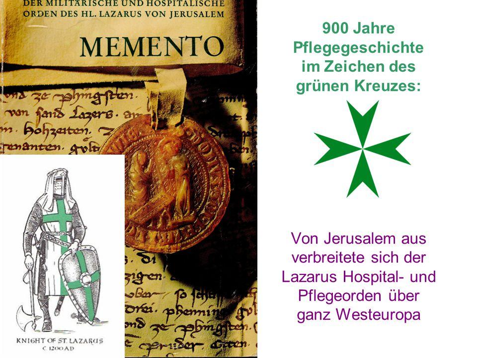 """Päpste und Könige förderten durch Schenkungen das soziale Wirken des Lazarus Hospital- und Pflegeordens, der in vielen Ländern """"Sundersiechenhäuser für Aussätzige betrieb."""