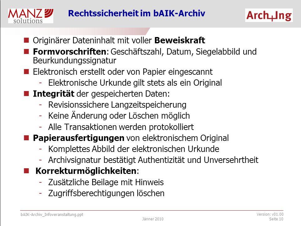 """bAIK-Archiv_Infoveranstaltung.ppt Jänner 2010 Version: v01.00 Seite 11 """"Stammurkunde : mit Beurkundungssignatur und Siegelabbild -Nutzwertgutachten Beilagen z.B."""