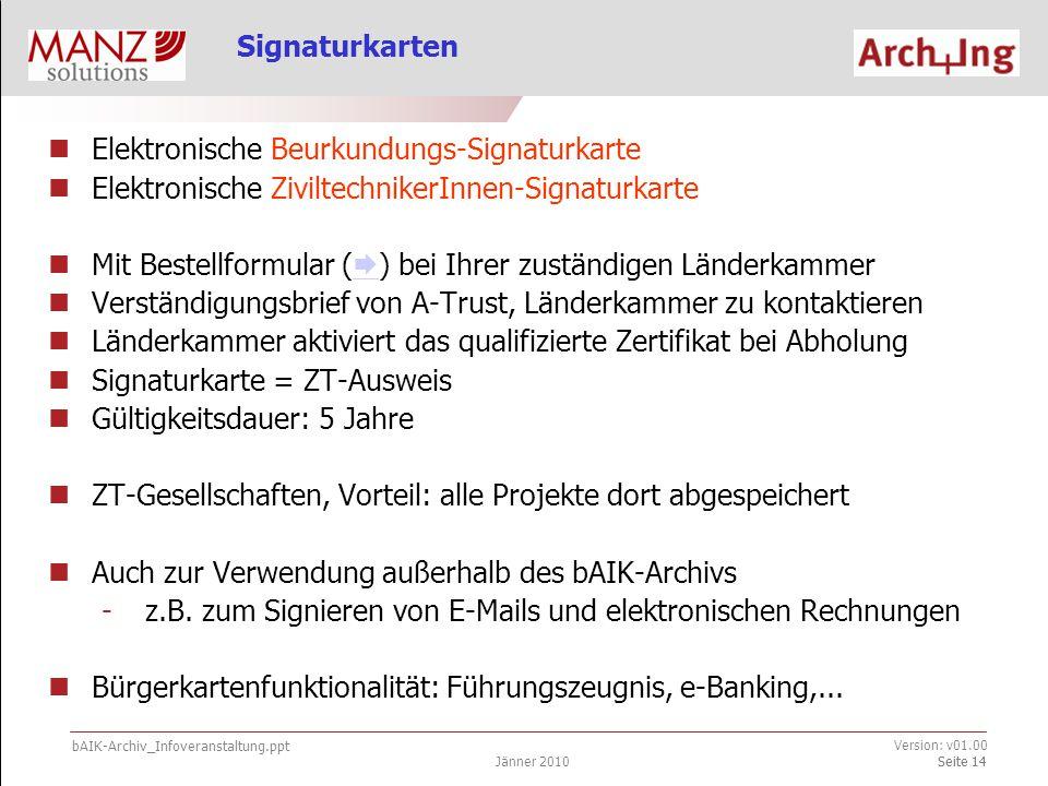 bAIK-Archiv_Infoveranstaltung.ppt Jänner 2010 Version: v01.00 Seite 15 Signaturkarte Signaturkarte (VS, RS) & Muster einer elektron.