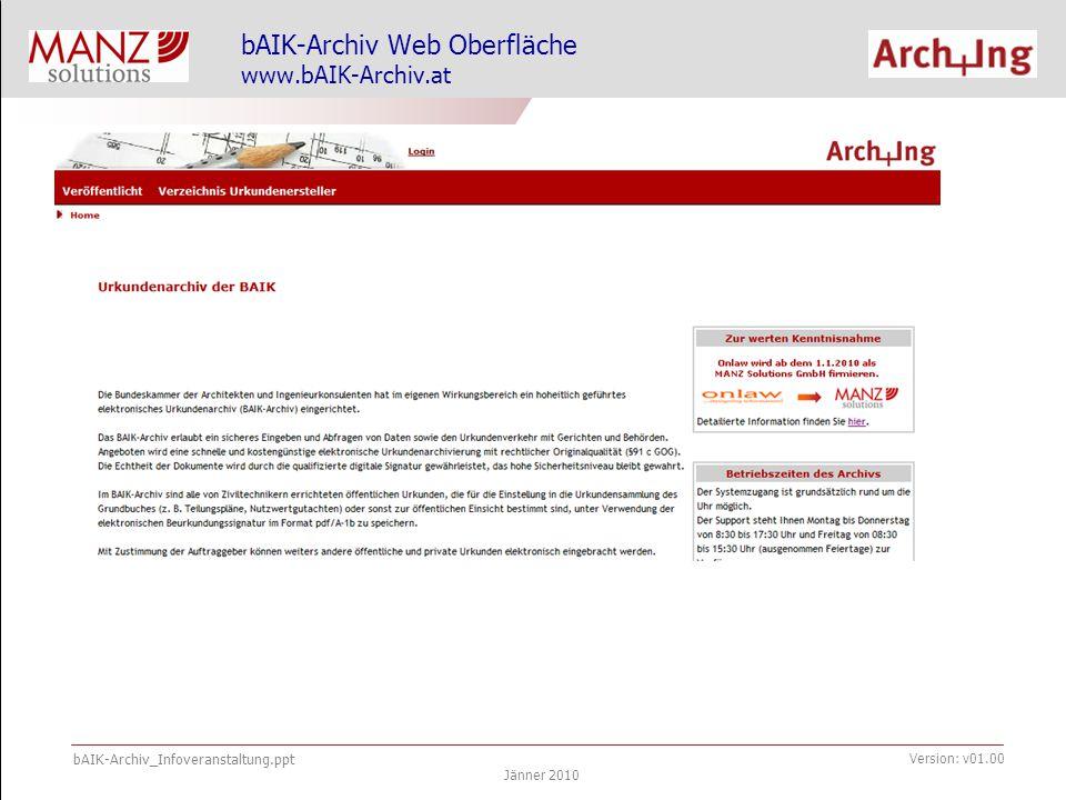 bAIK-Archiv_Infoveranstaltung.ppt Jänner 2010 Version: v01.00 Technische Voraussetzungen (Hardware / Software)
