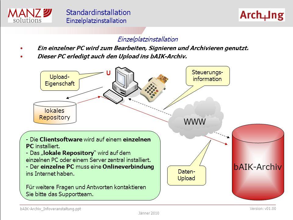 bAIK-Archiv_Infoveranstaltung.ppt Jänner 2010 Version: v01.00 Erste Schritte mit dem bAIK-Archiv