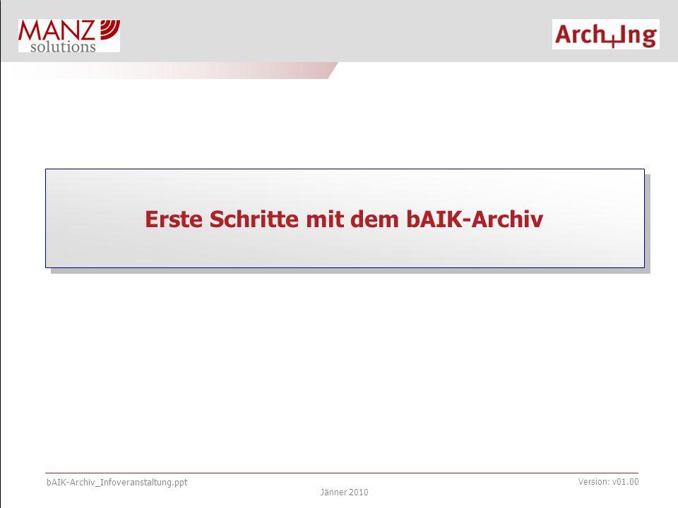 """bAIK-Archiv_Infoveranstaltung.ppt Jänner 2010 Version: v01.00 Erste Schritte mit dem bAIK-Archiv Vorgehen für den ZT 1.ZT beantragt bei Länderkammer die Signaturkarte(n) 2.ZT holt die Signaturkarten bei Länderkammer persönlich ab 3.ZT registriert sich bereits bei Länderkammer auf """"www.bAIK-Archiv.at – Jetzt registrieren 4.Danach werden die Daten ab 18 Uhr von der Länderkammer an das bAIK-Archiv übertragen."""