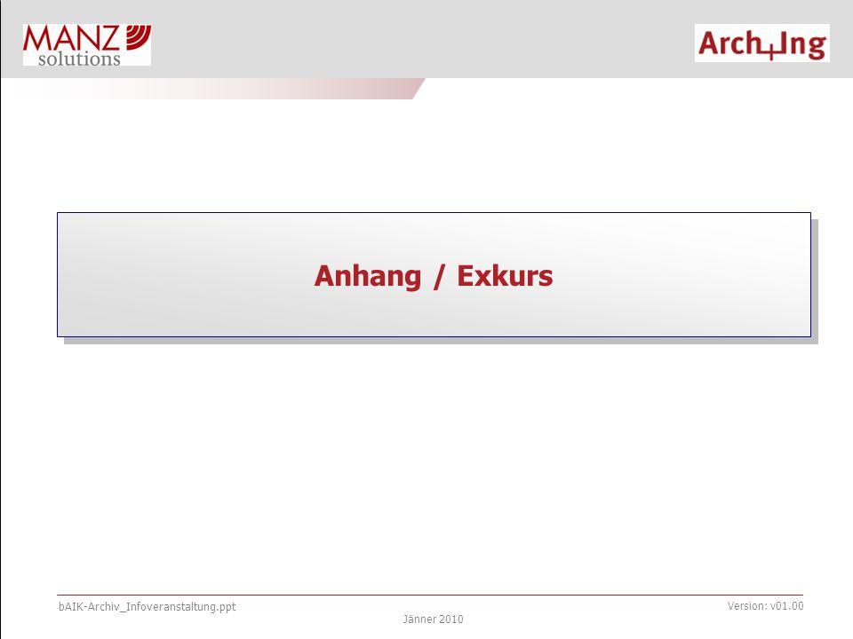 bAIK-Archiv_Infoveranstaltung.ppt Jänner 2010 Version: v01.00 Einbringen einer Urkunde Client starten und Anmeldung einleiten Splashscreen während des Starts des Smart Clients.