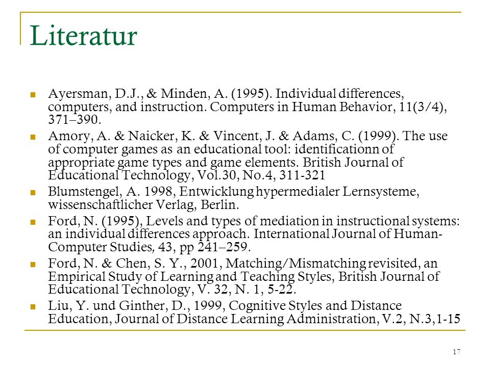 18 Literatur Kerres, M., Multimediale und telemediale Lernumgebungen.