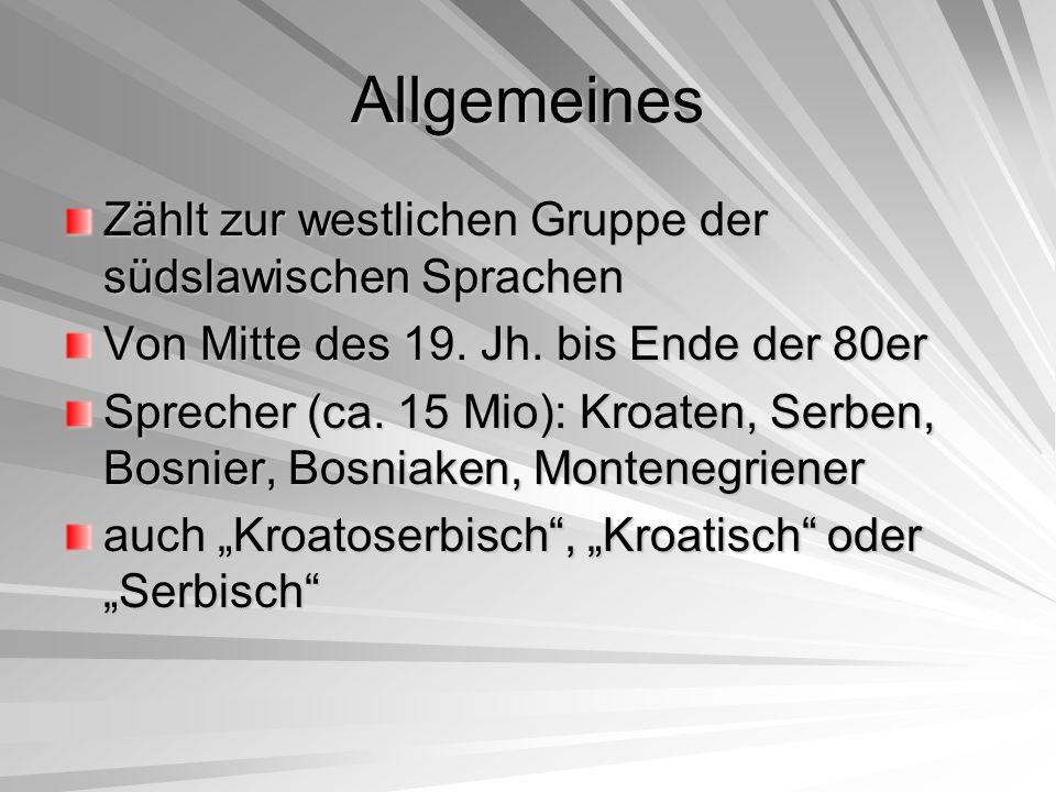 Alphabete und Phonetik Vertrag von Novi Sad 1954 Lateinisch und kyrillisch gleichberechtigt Lautsystem: –6 silbenbildende Phoneme –25 nichtsilbenbildende Phonome Reform der Kyrillica von Vuk Karadzic