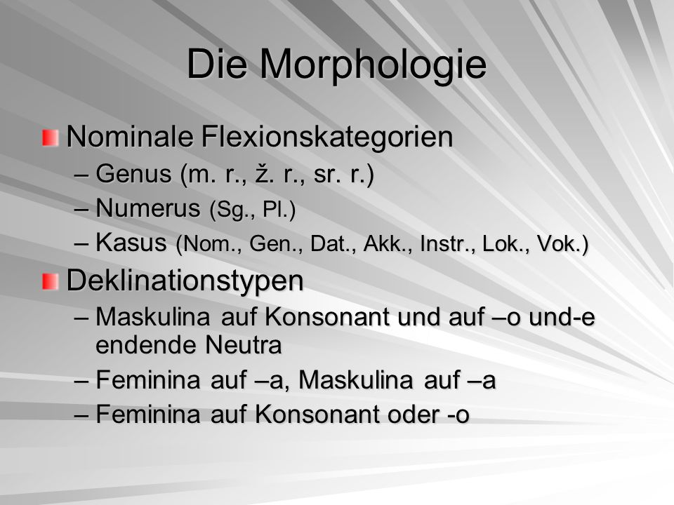 Die Morphologie Pronominale Flexionskategorien –Numerus –Kasus –Genus in der 3.