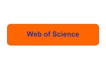 Web of Science. Verwende die Dropdown- Liste, um nach anderen Inhalten in Web of Science zu suchen. Klicke auf den Pfeil, um eine andere Suchoption auszuwählen.