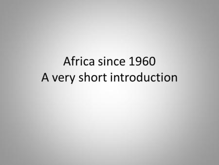 Africa since 1960 A very short introduction. Contact Prof. Dr. Marc Frey (Contemporary History – History of International Relations) Open Office : Wednesday.