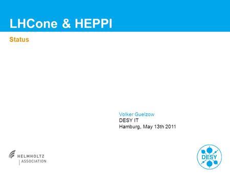 LHCone & HEPPI Status Volker Guelzow DESY IT Hamburg, May 13th 2011.