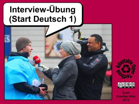 Interview-Übung (Start Deutsch 1) Sven Koerber-Abe 2012.