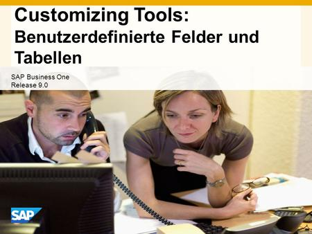INTERN Customizing Tools: Benutzerdefinierte Felder und Tabellen SAP Business One Release 9.0.